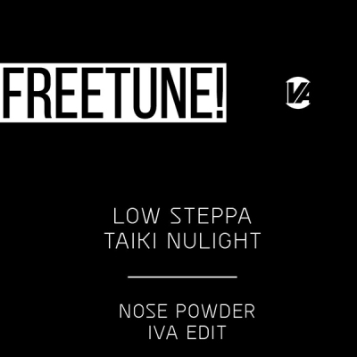 Low Steppa & Taiki Nulight - Nose Powder (Iva Edit)
