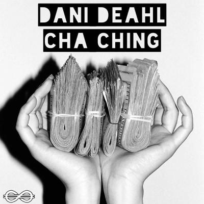 Dani Deahl - Cha Ching