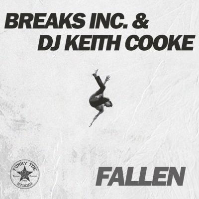 Breaks Inc. & DJ Keith Cooke - Fallen