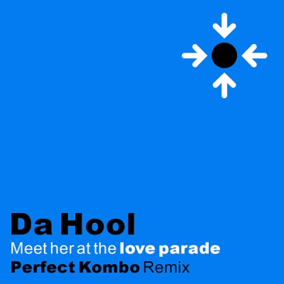 Da Hool - Meet Her At The Love Parade (Perfect Kombo Remix)