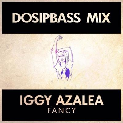 Iggy Azalea - Fancy (DosipBass Mix)