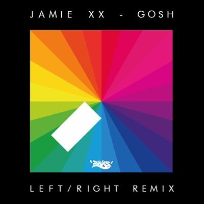 Jamie XX - Gosh (LeftRight Remix)