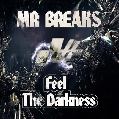 Mr Breaks - Feel The Darkness
