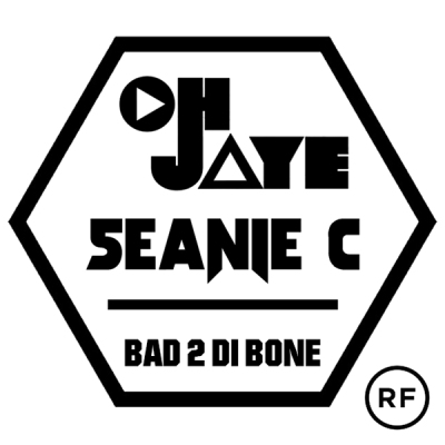 OHJAYE & Seanie C - Bad 2 Di Bone