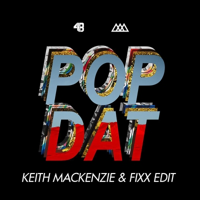 4B X Aazar - Pop Dat (Keith MacKenzie & Fixx Edit)