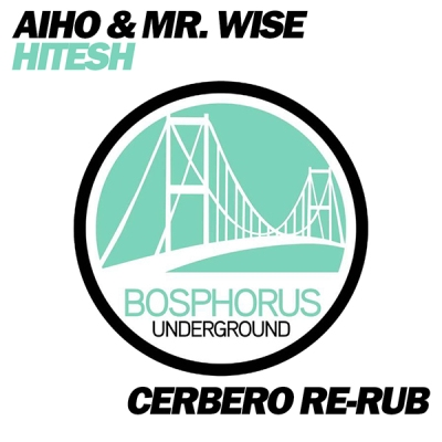 Aiho & Mr.Wise - Hitesh (Cerbero Re-Rub)