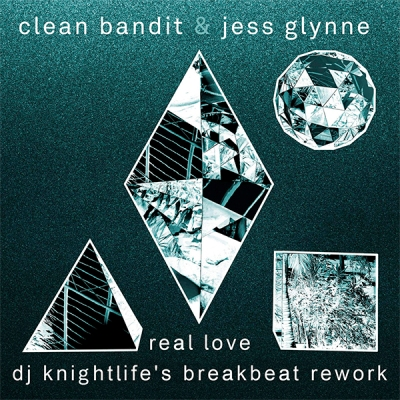 Clean Bandit & Jess Glynne - Real Love (DJ Knightlife's Breakbeat Rework)