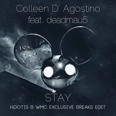 Colleen D'Agostino feat. deadmau5 - Stay (Hootis B WMC Exclusive Breaks Edit)