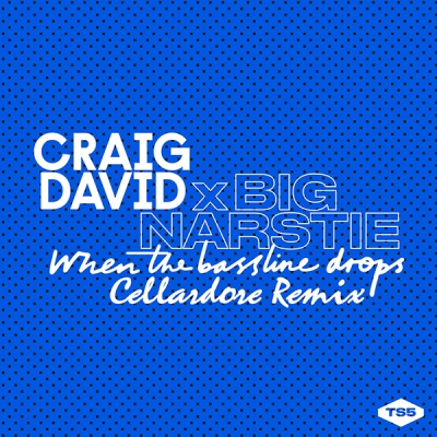 Craig David x Big Narstie - When The Bassline Drops (Cellardore Remix)