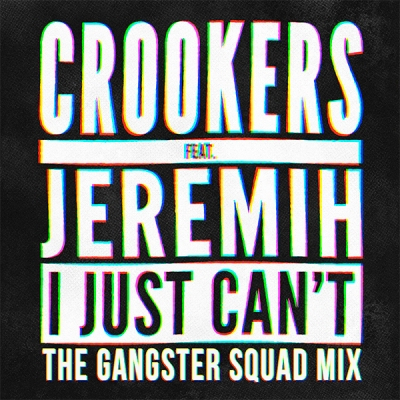 Crookers feat. Jeremih - I Just Can't (The Gangster Squad Mix)