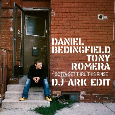 Daniel Bedingfield x Tony Romera - Gotta Get Thru This Rinse (DJ Ark Edit)