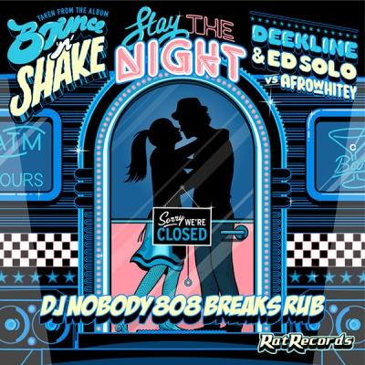 Deekline & Ed Solo vs. AfroWhitey - Stay The Night (DJ Nobody 808 Breaks Rub)