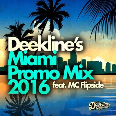 Deekline feat. Mc Flipside - Miami Promo Mix 2016
