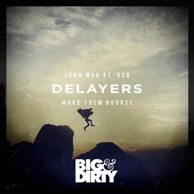 Delayers - Make Them Bounce (John War Re-Rub)