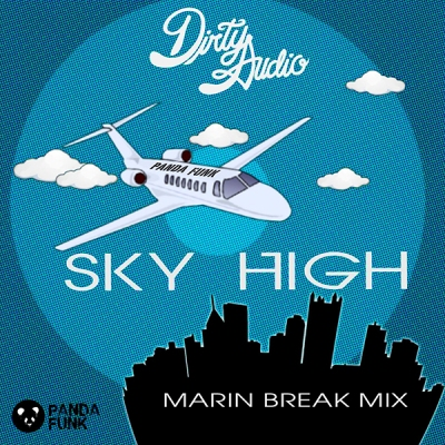 Dirty Audio - Sky High (Marin Break Mix)
