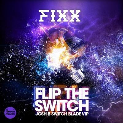 DJ Fixx - Flip The Switch (Josh B Switch Blade VIP)