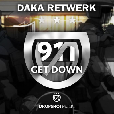 Dropshot - 911 Get Down (DaKa ReTwerk)