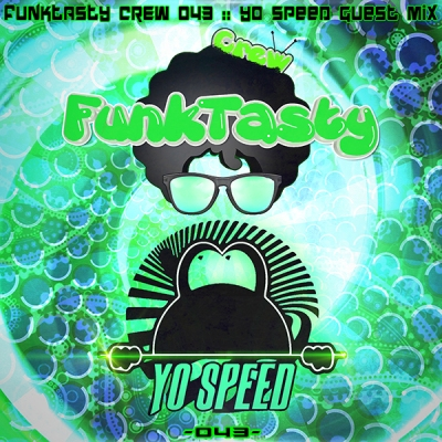 FunkTasty Crew #043 Yo Speed Guest Mix