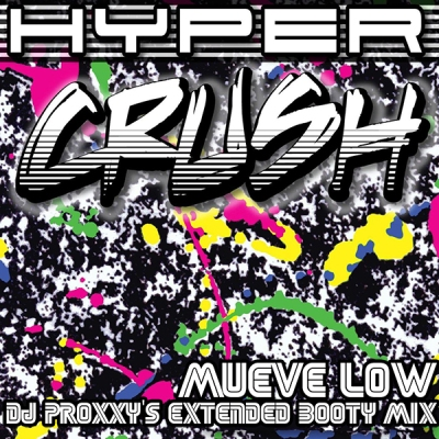 Hyper Crush - Mueve Low (DJ Proxxy's Extended Booty Mix)