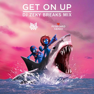 Jauz & Pegboard Nerds - Get On Up (DJ Zeky Breaks Mix)