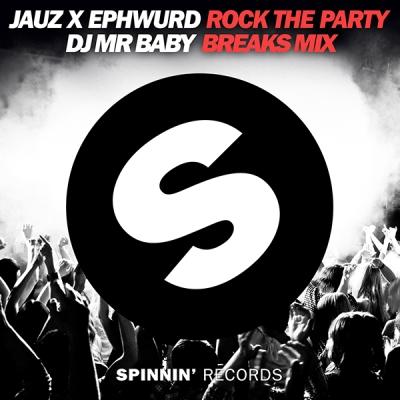 Jauz x Ephwurd - Rock The Party (DJ MrBaby Breaks Mix)