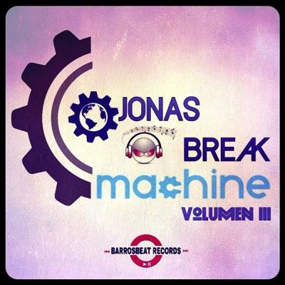 JonasBreak - Machine Volumen III (AutoRemix)