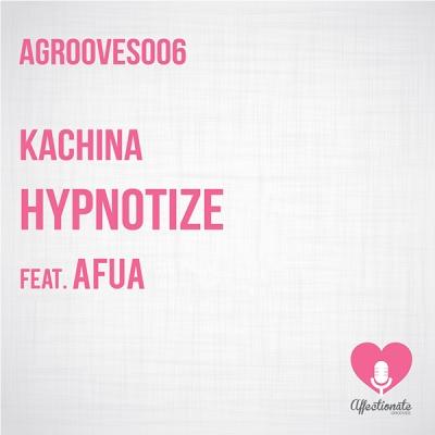 Kachina feat. Afua - Hypnotize