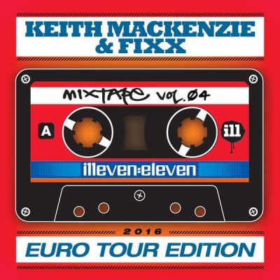 Keith MacKenzie & Fixx - Illeven Eleven Mixtape Vol.04 Euro Tour Edition