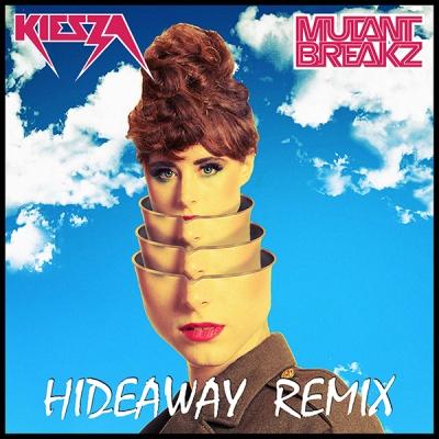 Kiesza - Hideaway (Mutantbreakz Remix)