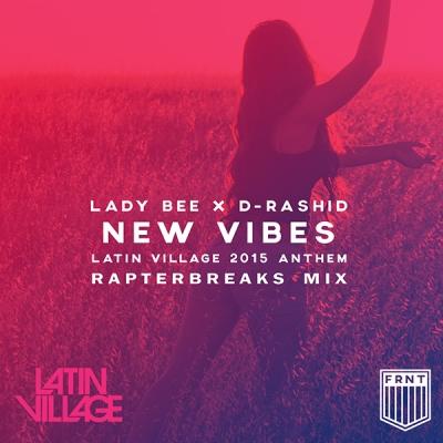 Lady Bee x D-Rashid - New Vibes (RapterBreaks Mix)