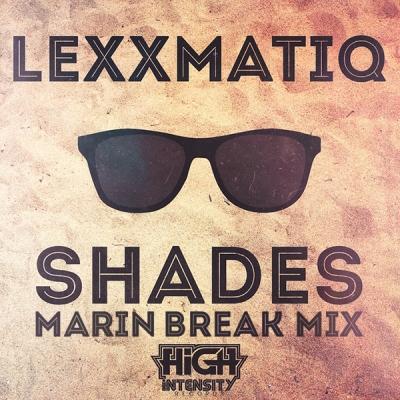 Lexxmatiq - Shades (Marin Break Mix)