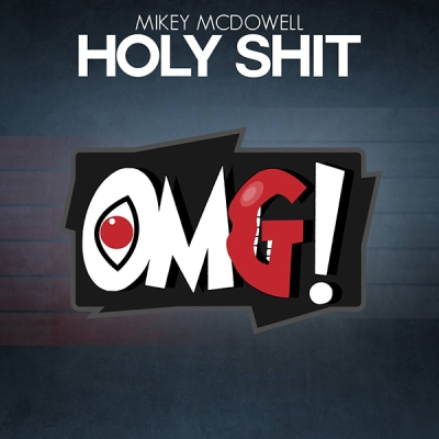 Mikey McDowell - Holy Shit