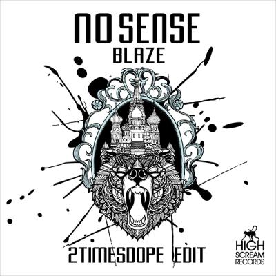 Nosense - Blaze (2timesdope Edit)