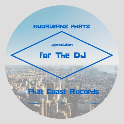 NuOrleanz Phatz - Appreciation For The DJ