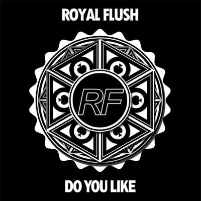 Royal Flush - Do You Like