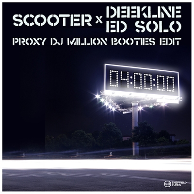 Scooter x Deekline & Ed Solo - 4 A.M. (Proxy DJ Million Booties Edit)