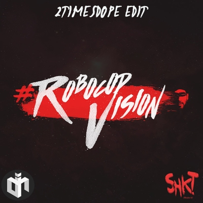 SHKT - Robocop Vision (2timesdope Edit)