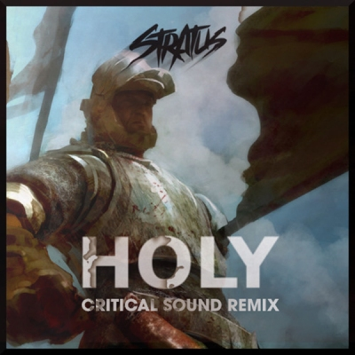 Stratus - Holy (Critical Sound Remix)
