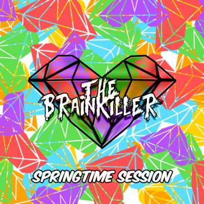 The Brainkiller - SpringTime Session