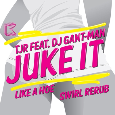 TJR feat. DJ Gant-Man - Juke It Like A Hoe (Swirl ReRub)