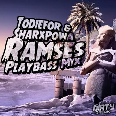 Todiefor & Sharxpowa - Ramses (Playbass Mix)
