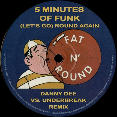 5 Minutes Of Funk - (Let's Go) Round Again (Danny Dee vs. Underbreak Remix)
