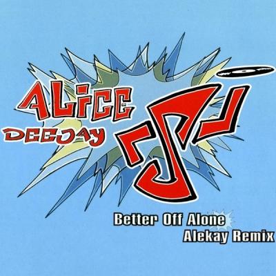 Alice Deejay - Better Off Alone (Alekay Remix)