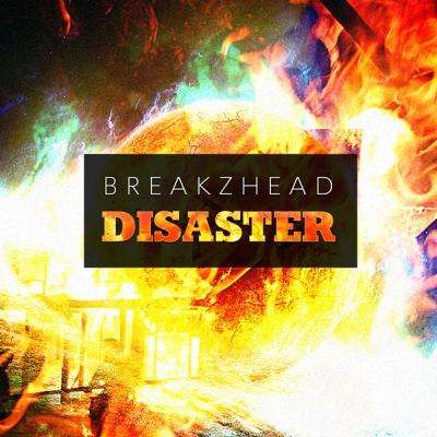 BreakZhead - Disaster