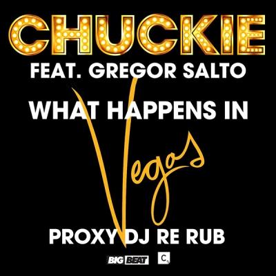 Chuckie feat. Gregor Salto - What Happens In Vegas (Proxy DJ Re Rub)