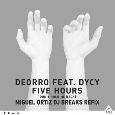 Deorro feat. DyCy - Five Hours (Miguel Ortiz DJ Breaks Refix)