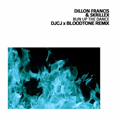 Dillon Francis & Skrillex - Bun Up The Dance (DJCJ x Bloodtone Remix)