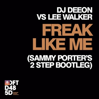 DJ Deeon vs. Lee Walker - Freak Like Me (Sammy Porter's 2 Step Bootleg)