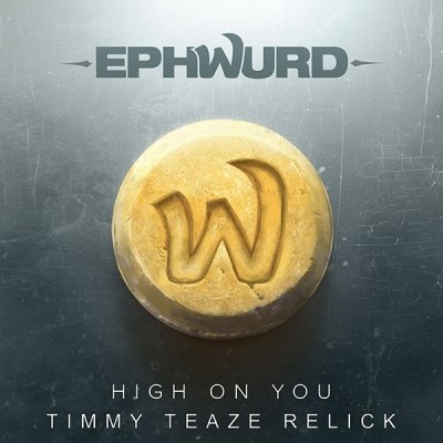 Ephwurd - High On You (Timmy Teaze Relick)