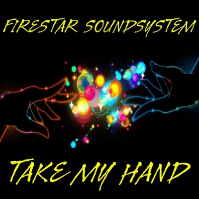 Firestar Soundsystem - Take My Hand
